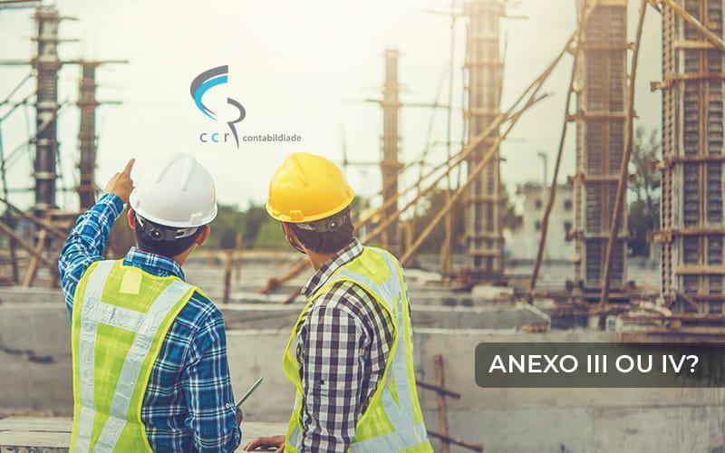 Construcao-civil-no-simples-nacional-anexo-iii-ou-iv