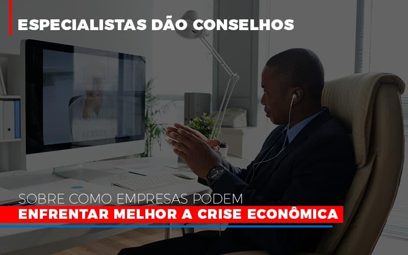 Especialistas-dao-conselhos-sobre-como-empresas-podem-enfrentar-melhor-a-crise-economica