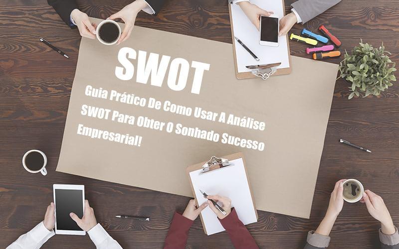 Análise SWOT: Como Aplicar Em Uma Empresa?