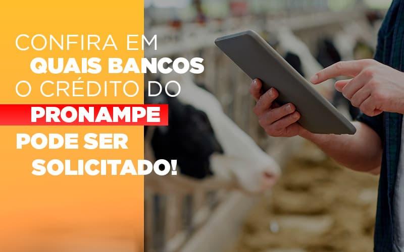 Confira Em Quais Bancos O Crédito Do Pronampe Já Pode Ser Solicitado!