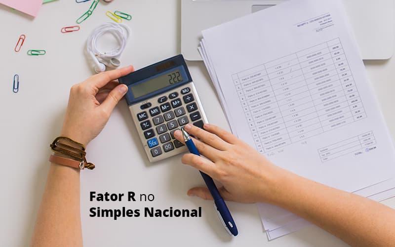 Fator R Do Simples Nacional – Como Calcular?